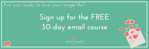 30 Days to LOVE Being Single | FREE Email Course