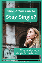 Should You Plan to Stay Single? | The American Spinster