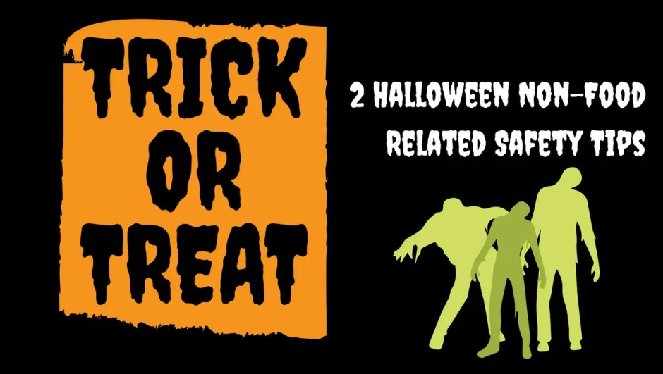 2-halloween-safety-tips-you-need-non-food