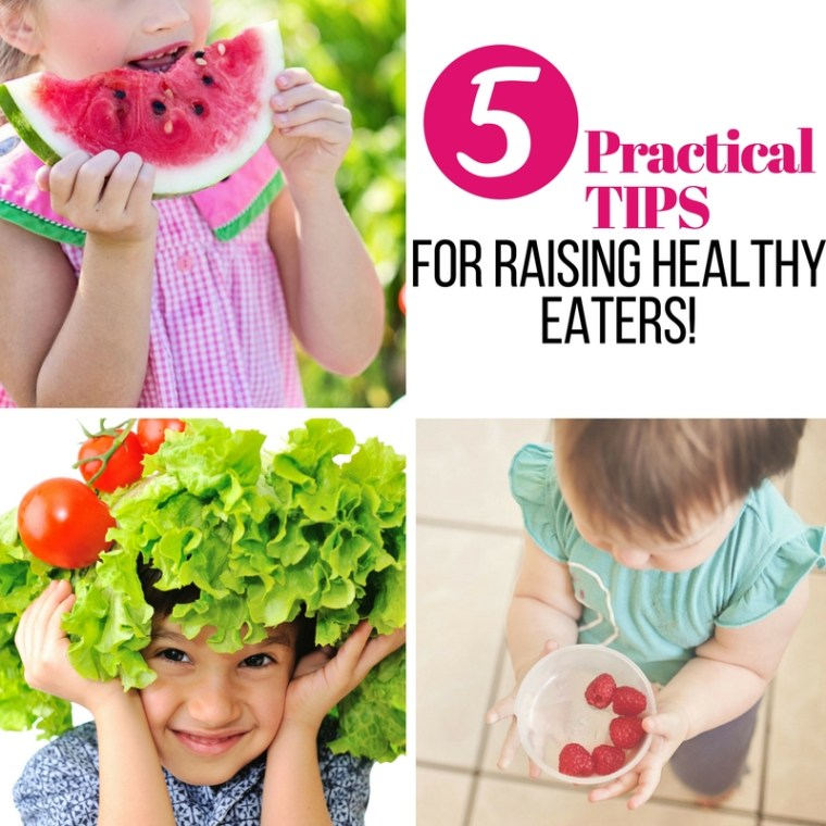 Great tips to help raise healthy eaters! 5 easy to use tips that you can use today! Help you kids get healthy eating habits and to love vegetables and fruits!
