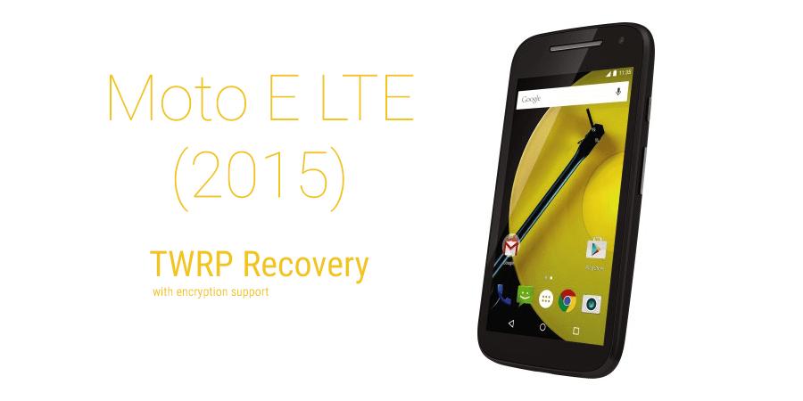 Moto E LTE TWRP recovery