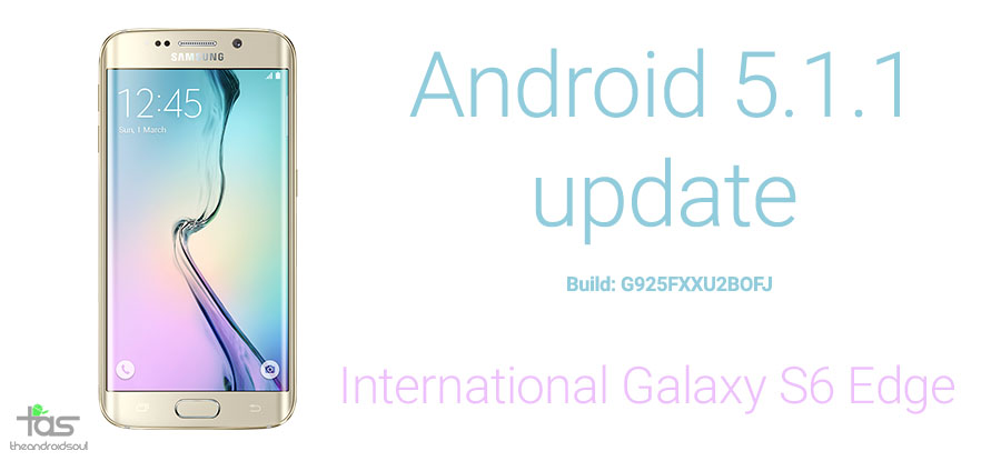 Download Samsung Galaxy S6 Edge Android 5.1.1 Update