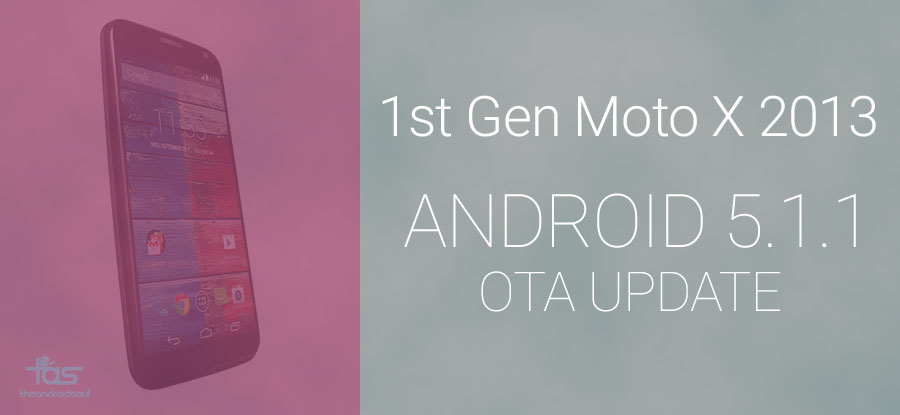 moto x 2013 XT1052 Android 5.1 update
