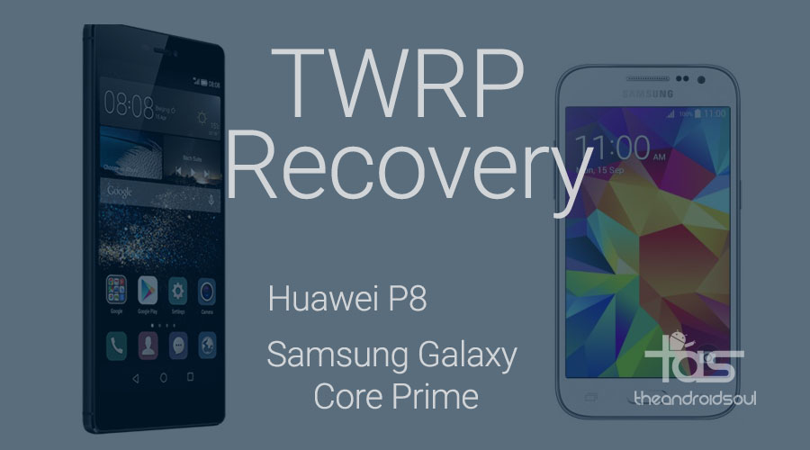 TWRP Recovery Core Prime and Huawei P8