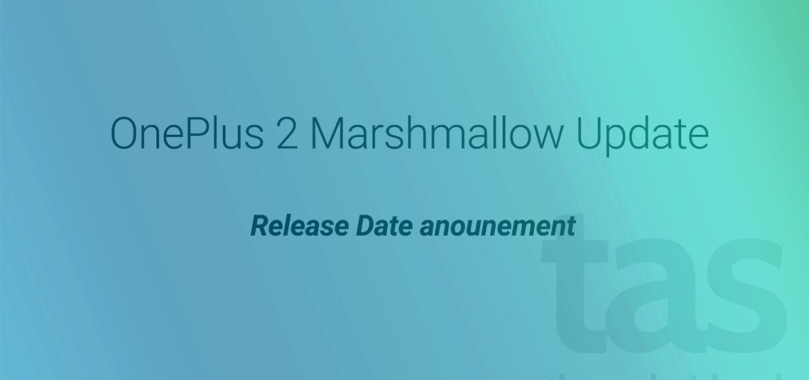 OnePlus 2 Marshmallow Update launch date