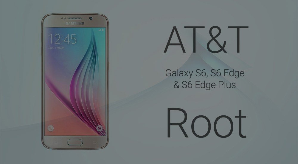 AT&T S6 Edge Root