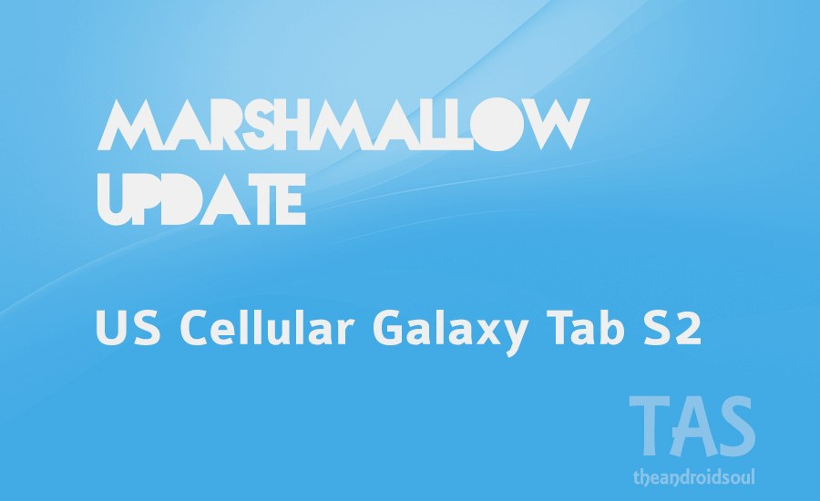 US Cellular Tab S2 Marshmallow update