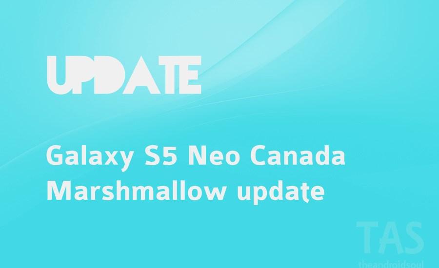 galaxy s5 neo canada Marshmallow