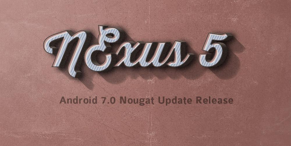 Nexus 5 Nougat Update
