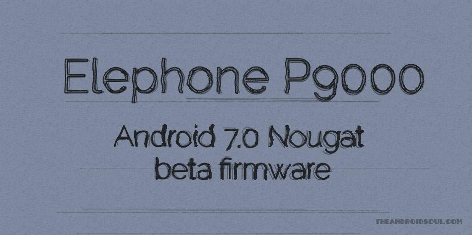 elephone-p9000-nougat-update