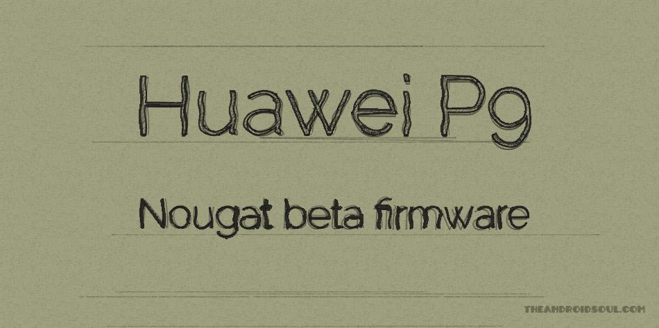 huawei-p9-nougat-beta-firmware
