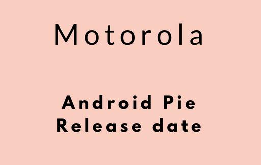Android Pie motorola device list