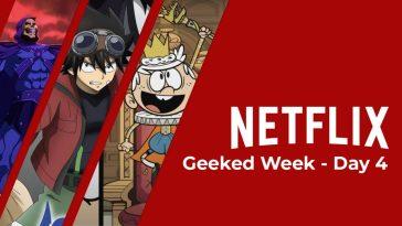 Netflix's Geeked Week Day 4