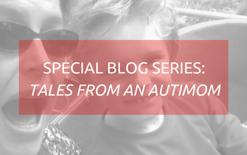 Blog Graphic - Special Blog Series: Tales from an AutiMom