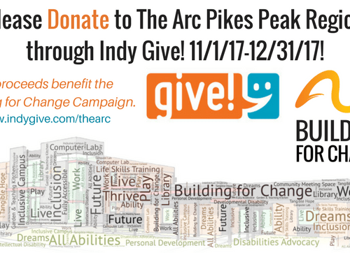 Donate to The Arc Pikes Peak Region through Indy Give! 2017, 11/1-12/31, at www.indygive.com/thearc.