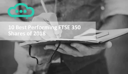 10 Best Performing Ftse 350 Shares 2018