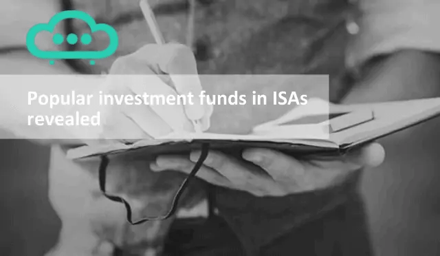Popular Investment Funds In ISAs
