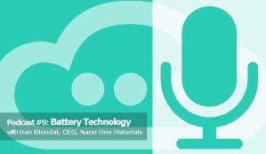 Podcast: Battery Technology With Dan Blondal, Nano One Materials