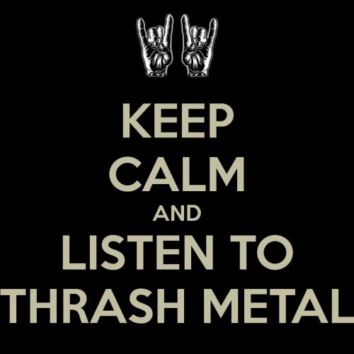 keep-calm-and-listen-to-thrash-metal-7