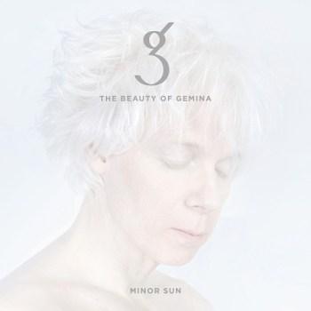 The Beauty of Gemina - Minor Sun