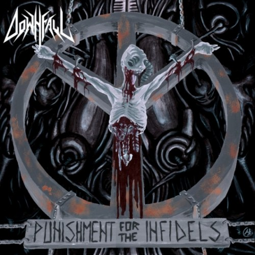 Downfall – Punishment For The Infidels