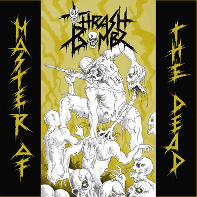 Thrash Bombz - Master Of The Dead