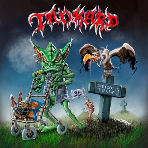 Tankard – One Foot In The Grave