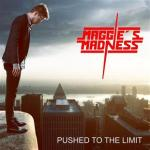 Maggies Madness - Pushed To The Limit