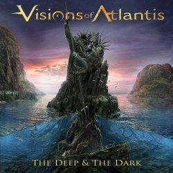 Visions Of Atlantis - The Deep & The Dark
