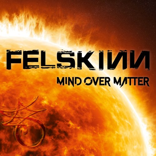 Felskinn - Mind Over Matter