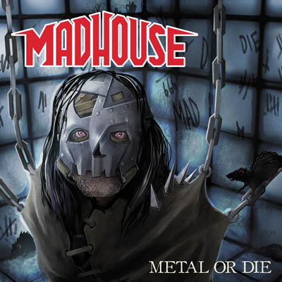Madhouse – Metal Or Die