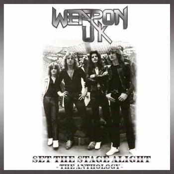 Weapon UK - Set The Stage Alight - The Anthology