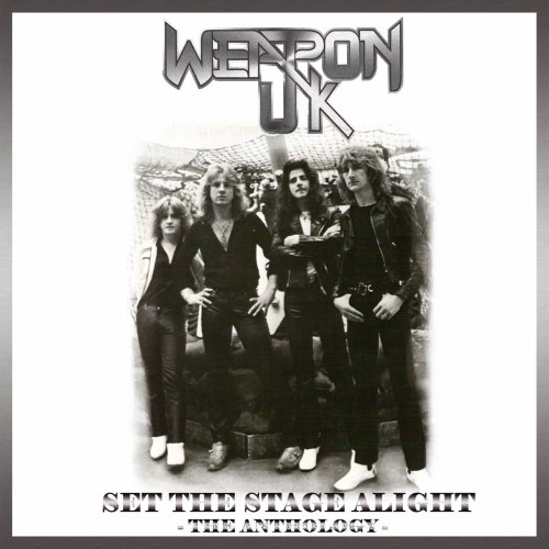 Weapon UK – Set The Stage Alight – The Anthology