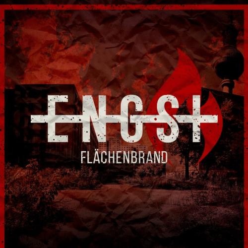 Engst – Flächenbrand