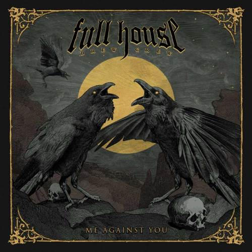 Full House Brew Crew – Me Against You