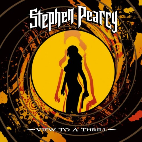 Stephen Pearcy – View To A Thrill