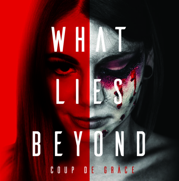 What Lies Beyond - Coup De Grace