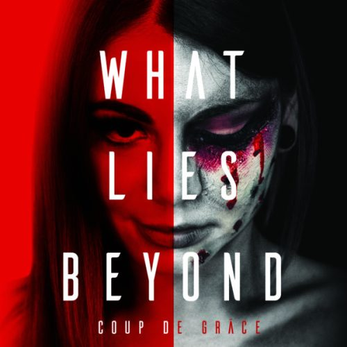 What Lies Beyond – Coup De Grace