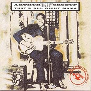 Arthur Crudup - That's All Right Mama
