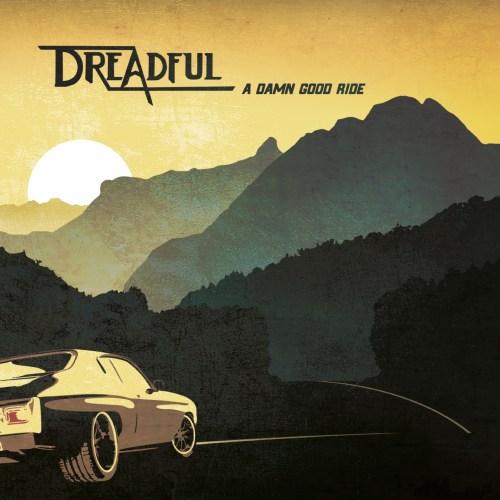 Dreadful – A Damn Good Ride