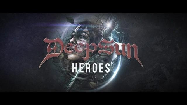 Deep Sun - Heroes