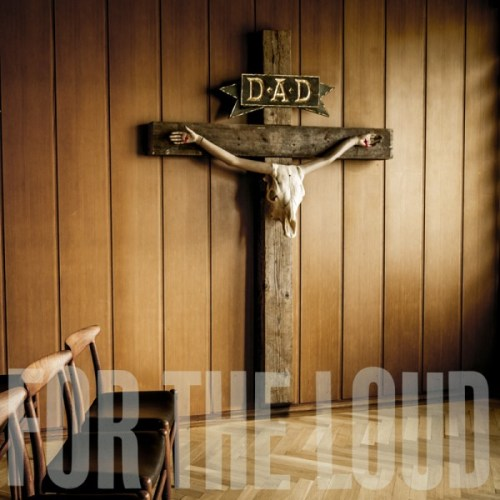 D-A-D – A Prayer For The Loud