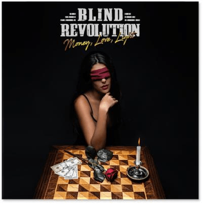 Blind Revolution – Money, Love, Light