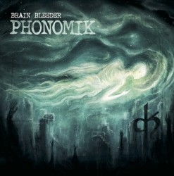 Phonomik – Brain Bleeder