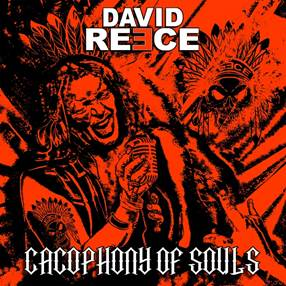 David Reece – Cacophony Of Souls