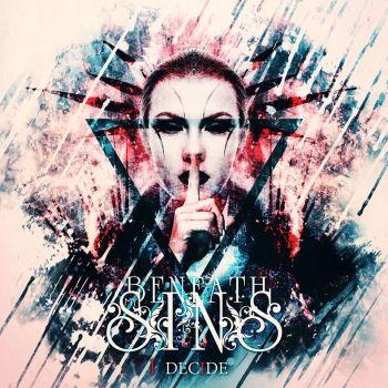Beneath My Sins - I Decide