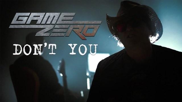 Game Zero - Don't You