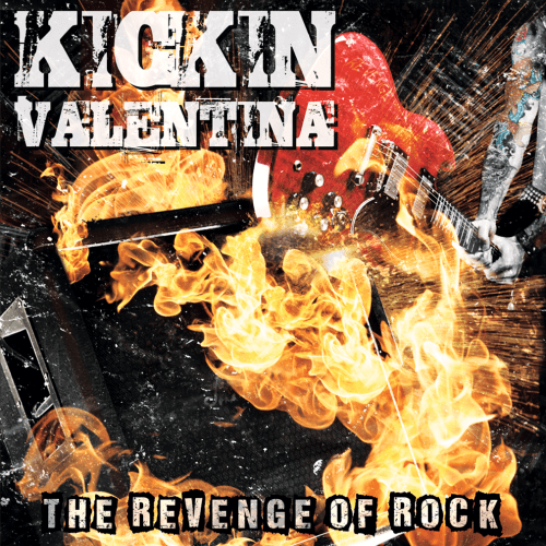 Kickin Valentina – The Revenge Of Rock