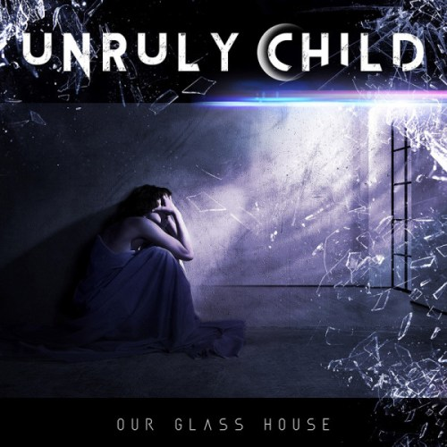 Unruly Child – Our Glass House