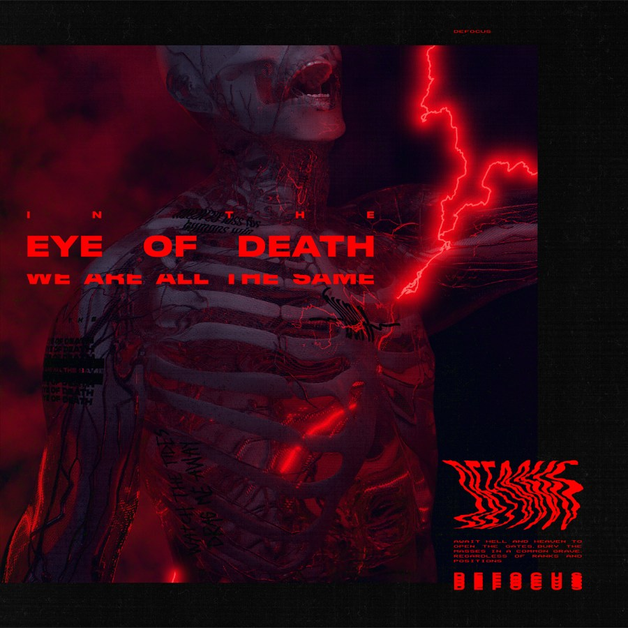 Defocus -In The Eye Of Death We Are All The Same